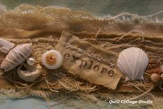 Beautiful mixed media fabric collage - beach style - Quill Cottage: SEWING SEA SHELLS BY THE SEA SHORE -