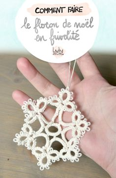 DIY needle frivolity tutorial: pattern and explanations for making a Christmas flake to decorate the How To Make Snowflakes, Christmas Snowflakes, Christmas Tree, Crochet Diy, Needle Tatting, Tatting Patterns, Trendy Jewelry, Diy Tutorial, Diy And Crafts
