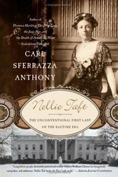 """Read """"Nellie Taft The Unconventional First Lady of the Ragtime Era"""" by Carl Sferrazza Anthony available from Rakuten Kobo. On the morning of William Howard Taft's inauguration, Nellie Taft publicly expressed that theirs would be a joint presid. Books To Buy, Used Books, Books To Read, William Howard Taft, Best Biographies, American First Ladies, Victorian Books, Hillary Rodham Clinton, Book Nooks"""