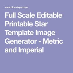 Full Scale Editable Printable Star Template Image Generator - Metric and Imperial