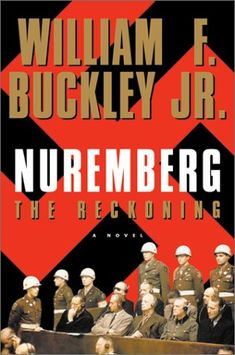 90 best william buckley images on pinterest jr new york times and nuremberg the reckoning by william f fandeluxe Image collections