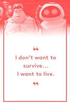 I don't want to survive. I want to live.