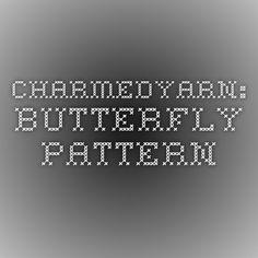 Charmedyarn: Butterfly Pattern
