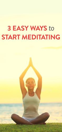 Want to start meditating? Here are 3 super easy ways to start meditating today #meditation