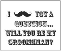 "Printable ""Will you be my Groomsman?"" Gift box insert."