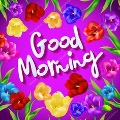 Good Morning Wishes Pictures, New Good Night Images, Good Morning Flowers Gif, Free Good Morning Images, Good Morning Texts, Good Morning Coffee, Good Morning Picture, Good Morning Messages, Good Morning Good Night