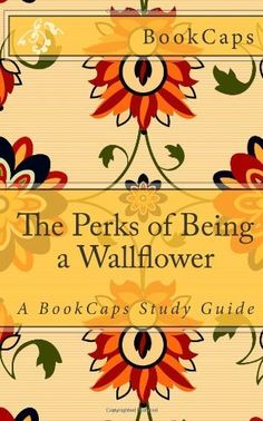 The Perks of Being a Wallflower: A BookCaps Study Guide by BookCaps, http://www.amazon.com/dp/1475270011/ref=cm_sw_r_pi_dp_jHOKrb077WEQX