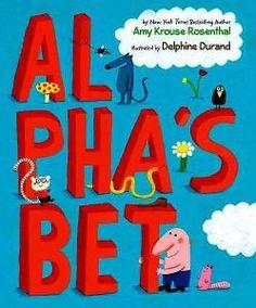 Title: Al Pha's Bet  Author: Amy Krouse Rosenthal  Illustrator: Delphine Durand
