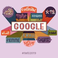 Happy International Women's Day 2019! Explore powerful words by women & illustrated by women from around the   ! #GoogleDoodle #IWD2019