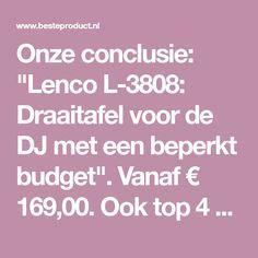 """Onze conclusie: """"Lenco L-3808: Draaitafel voor de DJ met een beperkt budget"""". Vanaf € 169,00. Ook top 4 beste Platenspeler 2018."""