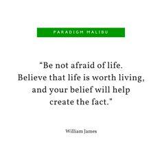 """Believe that life is worth living"" Inspirational Quote | Paradigm Malibu #InspirationalQuote #Quote #Quotes #MotivationalQuotes #BelieveQuotes #LifeQuotes #MentalHealth #MentalHealthQuotes #Recovery #RecoveryQuotes"