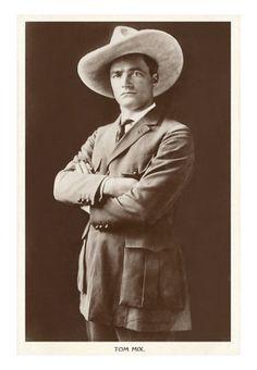 Tom Mix - Actor and cowboy hero.