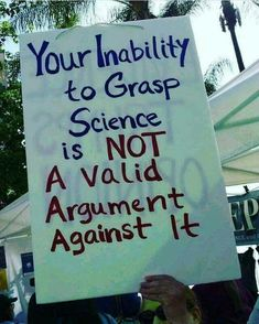 I don't think this sign is relevant. For the last 50 years Americans have had the opportunity to learn science. What do you think this sign is alluding to? John Oliver, Me Quotes, Funny Quotes, Yoda Quotes, Class Quotes, Quotable Quotes, Protest Signs, Political Signs, Protest Posters