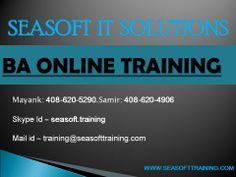 BA ONLINE TRAINING BY SEASOFT IT SLOUTIONS-  Mayank:408-620-5290.Samir:408-620-4906  Email: training@seasofttraining.com  Skype Id : seasoft.training