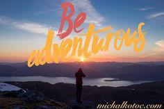 #be #adventurous #quote #quotes #motivational #inspirational #inspirationalquotes #motivationalquotes #quotesoftheday #quotestagram #motivacia #inspiracia #citat #citaty #sun #sunset #sky #clouds #view #beautiful #promo #help #pomoc #pravda #truth #bratislava #slovak #slovakia #slovensko