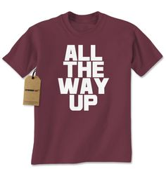 All The Way Up Mens T-shirt
