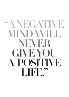 be the best you can be, every single human being is going or has gone through things, make it habit by putting positive thoughts into your head as it will lead you to greatness. Let your positivity latch onto others. ;)