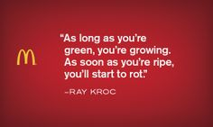 Green and growing - Krocism. Ray Kroc, Career Help, Ad Of The World, Spiritual Gangster, Business Motivation, Boss Lady, Motivation Inspiration, Spirituality, Success