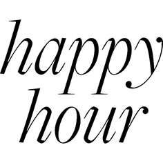 HappyHour2 ❤ liked on Polyvore featuring text, backgrounds, borders, filler, phrase, picture frame, quotes and saying