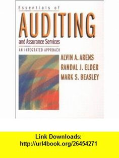 Essentials of Auditing and Assurance Services An Integrated Approach (9780130463036) Alvin A. Arens, Randal J. Elder, Mark S. Beasley, Al Arens, Randal J. Elders , ISBN-10: 0130463035  , ISBN-13: 978-0130463036 ,  , tutorials , pdf , ebook , torrent , downloads , rapidshare , filesonic , hotfile , megaupload , fileserve