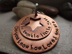 A beautiful copper two discs keychain or ornament comes with a beautiful handstamp message on it. Twinkle little star has always been something we all