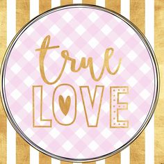 """true love"",typography,gold,hand painted,pink,white,plaid,pattern"