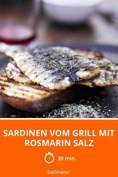 Sardinen vom Grill mit Rosmarin Salz Eat Smarter, Italian Recipes, Seafood, Steak, Grilling, Bbq, Pork, Partys, Camping