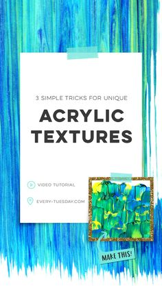 3 Simple Tricks for Unique Acrylic Textures