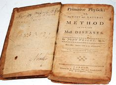 "A 16th edition of John Wesley's Primitive Physick published in London, 1774. First published in the 1740s, the Rev. John Wesley's book ""Primitive Physick"" contains health and wellness advice, at least some of which make surprisingly good sense today."