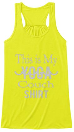 This    Is   My Yoga Couch Shirt Neon Yellow Women's Tank Top Front