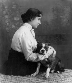 "Helen Keller and her Boston Terrier- ""It is a terrible thing to see and have no vision."""