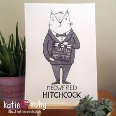 It's Meowfred Hitchcock!  Ooh this is a fun print for lovers of pussycats, art and cinema!  Mew Mew!