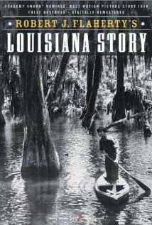 Louisiana Story (1948). D: Robert J. Flaherty. Selected in 1994.