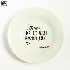 """Teller mit Spruch """"Ick kann Dir dit Rezept nachher jeben"""" // plate with writing by CleanSweepStuff via DaWanda.com"""