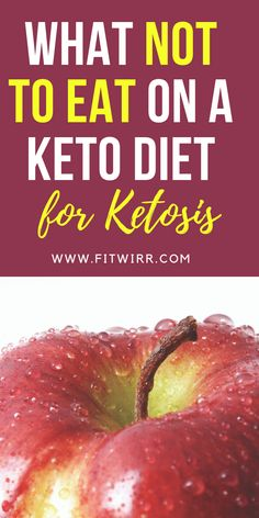 what not to eat on a keto diet for ketosis. ketogenic diet relies on a low-carb food intake. These foods are too high in carb and can easily kick you out of ketosis and up your calories. here are 7 foods to avoid on a keto diet to lose weight. #ketofoods #whattoeatonketo #whatnotoeatonket #ketofoodlist #lowcarbfoods #highcarbfoods #ketofruits