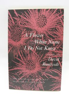 A Flower Whose Name I do not Know, is a 78 page book of poetry which won the National Poetry Series in 1991 and was chosen by Alaskan poet, John Haines. Each copy we sell has been signed by the author, David Romtvedt, who was selected for two NEA fellowships as well as a Pushcart Prize.   A Flower by Copper Canyon Press. Home & Gifts - Gifts - Books Wyoming