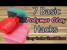 7 BASIC POLYMER CLAY HACKS all crafters should know - Tutorial on how to...
