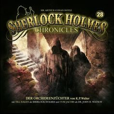 Folge 28: Der Orchideenzüchter by Sherlock Holmes Chronicles