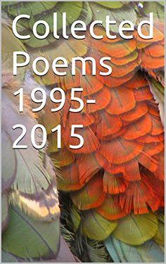 Collected Poems 1995-2015 by Scott Ransopher http://www.amazon.com/dp/B019NZNTSC/ref=cm_sw_r_pi_dp_AYQJwb192FSD0