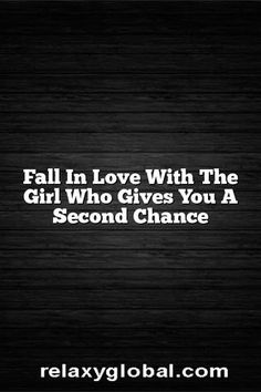 Fall In Love With The Girl Who Gives You A Second Chance – Relaxy Global #Love #Relationship #Marriage #Dating #Friendship #Romantic #Life #couple