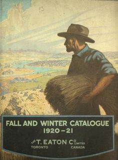 Eaton's Fall and Winter Catalogue 1920-21 (1920) ~ entire wardrobes for the whole family plus household goods and furniture, beautifully illustrated with many color plates <3