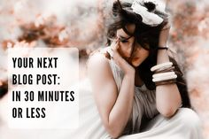 30 Minute Post: I like this article because it gives you a framework to work within, regardless of your blog topic.