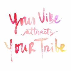 Your vibe attracts your tribe. #SpiritualPA www.spiritualpa.com