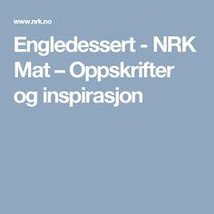 Engledessert - NRK Mat – Oppskrifter og inspirasjon