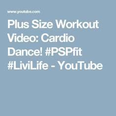 49221efa734 Plus Size Workout Video  Cardio Dance!  PSPfit  LiviLife