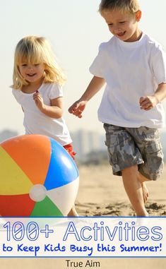 100+ Activities to keep kids busy this summer via True Aim Education