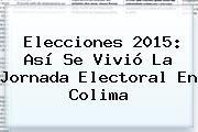 http://tecnoautos.com/wp-content/uploads/imagenes/tendencias/thumbs/elecciones-2015-asi-se-vivio-la-jornada-electoral-en-colima.jpg Elecciones Colima 2015. Elecciones 2015: así se vivió la jornada electoral en Colima, Enlaces, Imágenes, Videos y Tweets - http://tecnoautos.com/actualidad/elecciones-colima-2015-elecciones-2015-asi-se-vivio-la-jornada-electoral-en-colima/