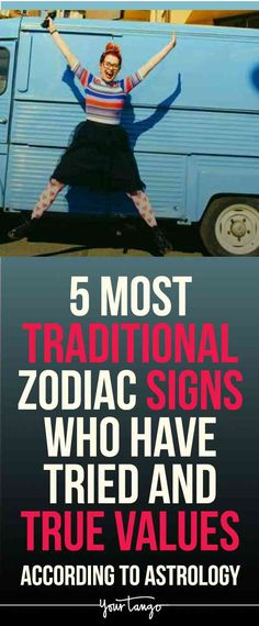 Being one of the traditional zodiac signs isn't easy, especially when your horoscope and astrology try to change you. But just because you have these tried and true values, it doesn't mean you are dull.