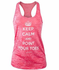 Covet Dance Clothing - Keep Calm and Point Your Toes - Burnout Tank, Shocking Pink, Large