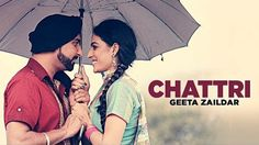 """Chattri Lyrics : Latest Punjabi Song 2016 """"Chatri"""" sung by Geeta Zaildar. The music of this New Punjabi Song Chattri is given by Aman Hayer."""